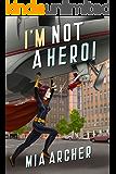 I'm Not A Hero! (Night Terror Book 4)