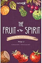 The Fruit of the Spirit Volume 2: How to Have the DNA of Your Heavenly Father Kindle Edition