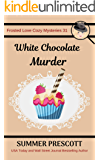 White Chocolate Murder (Frosted Love Cozy Mysteries Book 31)