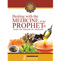 Healing with the Medicine of the Prophet (PBUH) (English Edition)