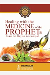 Healing with the Medicine of the Prophet (PBUH) Kindle Edition