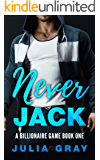Never Jack (A Billionaire Game Series Book 1)