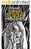 Royal Bengal Horror: 15 Short Horror Stories by nafeeAnam