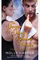 The Dangers of Dating a Rebound Vampire (Half Moon Hollow series Book 3) Kindle Edition