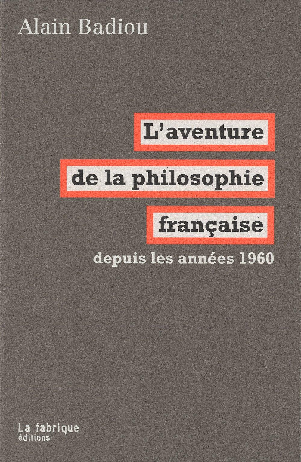 Amazon.fr - L aventure de la philosophie française   Depuis les années 1960  - Alain Badiou - Livres 42335f1b9be