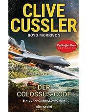 Der Colossus-Code: Ein Juan-Cabrillo-Roman: 13