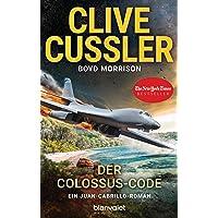 Der Colossus-Code: Ein Juan-Cabrillo-Roman (Die Juan-Cabrillo-Abenteuer, Band 13)