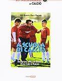A scuola di calcio. Insegnare a Piccoli Amici, Primi Calci e Pulcini