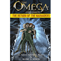 The Omega Children - The Return of the Marauders: An Action Adventure Mystery (English Edition)