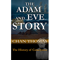 The Adam And Eve Story: The History of Cataclysms (English Edition)
