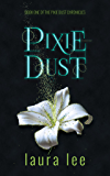 Pixie Dust: An Urban Fantasy Romance (The Pixie Dust Chronicles Book 1) (English Edition)