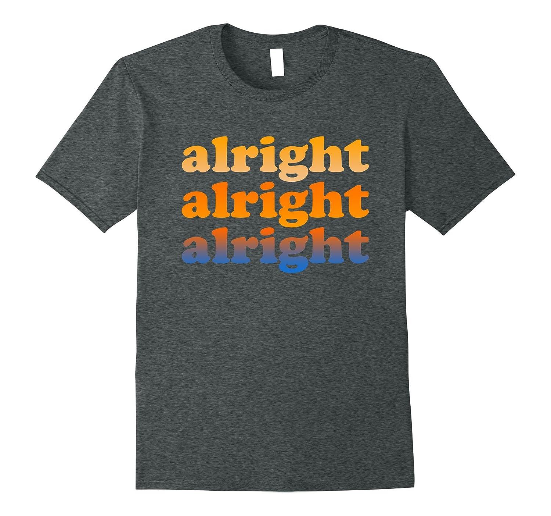 Alright alright alright T-shirt-Art – Artshirtee