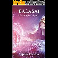 Balasaï (Kacy Matthews t. 1) (French Edition)