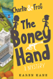 Charlie and Frog The Boney Hand: A Mystery