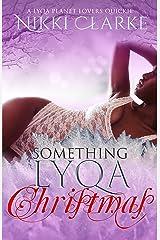 Something Lyqa Christmas (Lyqa Planet Lovers) Kindle Edition