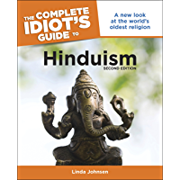The Complete Idiot's Guide to Hinduism, 2nd Edition: A New Look at the World's Oldest Religion (Complete Idiot's Guides (Lifestyle Paperback))