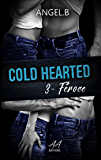 Cold Hearted: Féroce