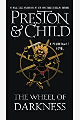 The Wheel of Darkness (Pendergast Series Book 8) Kindle Edition