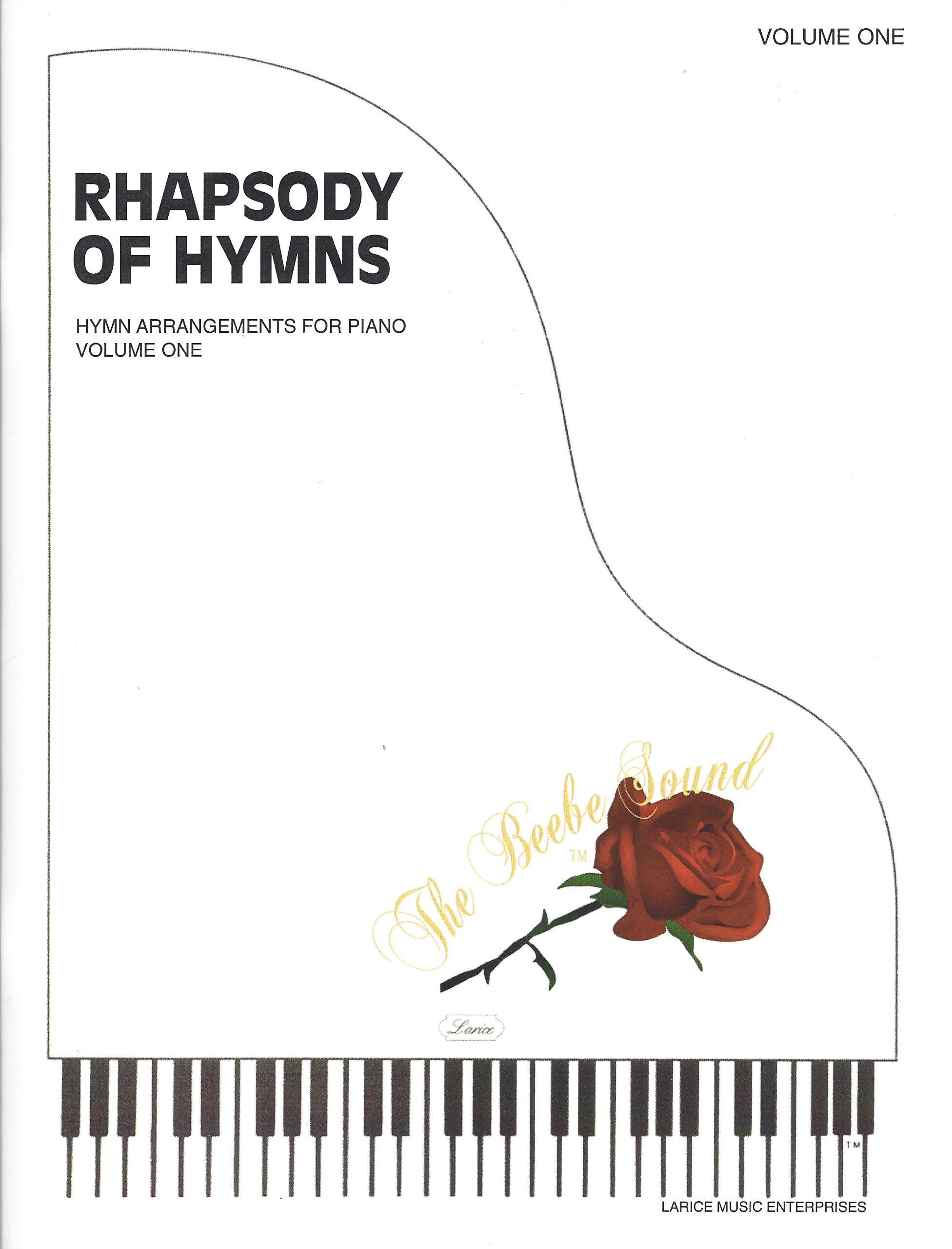 Rhapsody of Hymns, Vol  1 (LDS Hymn Arrangements for Piano): Larry R