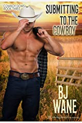 Submitting to the Cowboy (Cowboy Doms Book 3) Kindle Edition