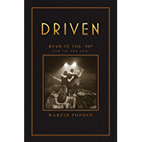 """Driven: Rush in the '90s and """"In the End"""" (Rush Across the Decades Book 3) (English Edition)"""