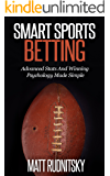 Smart Sports Betting: How To Win Money With Advanced Stats And Psychology