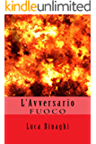 L'Avversario: FUOCO (Il secondo Dono Vol. 3)