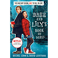 Dash And Lily's Book Of Dares: The hilarious unmissable feel-good romance of 2020! Now an original Netflix Series! (Dash…