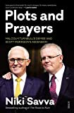 Plots and Prayers: Malcolm Turnbull's demise and Scott Morrison's ascension