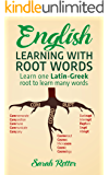 ENGLISH: LEARNING WITH ROOT WORDS: . Learn one Latin-Greek root to learn many words. Boost your English vocabulary with Latin and Greek Roots!
