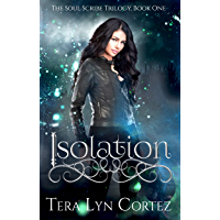 ISOLATION: The Soul Scribe Trilogy, Book One (English Edition)