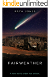 Fairweather: A Post-Apocalyptic Thriller (The Cyboratics Sequence Book 1)