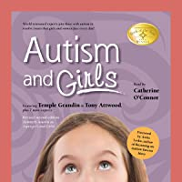 Autism and Girls: World-Renowned Experts Join Those with Autism Syndrome to Resolve Issues That Girls and Women Face…