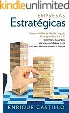 EMPRESAS ESTRATÉGICAS: Sistema Infalible de Plan de Negocio Estratégico de la A a la Z.  (NEC nº 1)