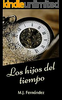 Los hijos del tiempo (Spanish Edition)