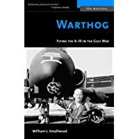 Warthog: Flying the A-10 in the Gulf War (The Warriors)