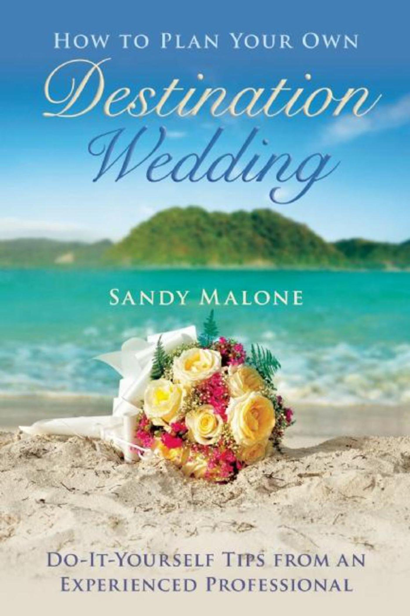 How to plan your own destination wedding do it yourself tips from how to plan your own destination wedding do it yourself tips from an experienced professional sandy malone 9781634507530 amazon books junglespirit Image collections