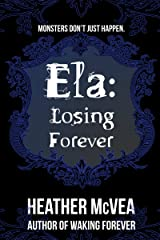 Ela: Losing Forever (Waking Forever) Kindle Edition