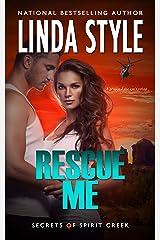 RESCUE ME (Secrets of Spirit Creek Book 3) Kindle Edition