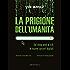 La prigione dell'umanità: Dal deep web al 4.0, le nuove carceri digitali (Eurispes)