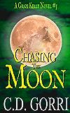 Chasing the Moon: A Grazi Kelly Novel: Book 5 (Grazi Kelly Novel Series)