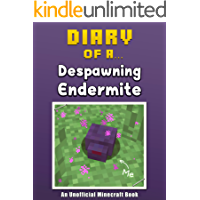 Diary of a Despawning Endermite [An Unofficial Minecraft Book] (Crafty Tales Book 44)