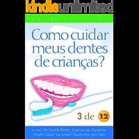 Como cuidar meus dentes de crianças?  3 a 12