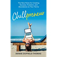 Chillpreneur: New Rules for Creating Success, Freedom and Abundance on Your Terms
