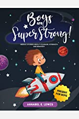 BOYS ARE SUPER STRONG!: Heroic Stories about Courage, Strength and Bravery - Present for Boys Kindle Edition