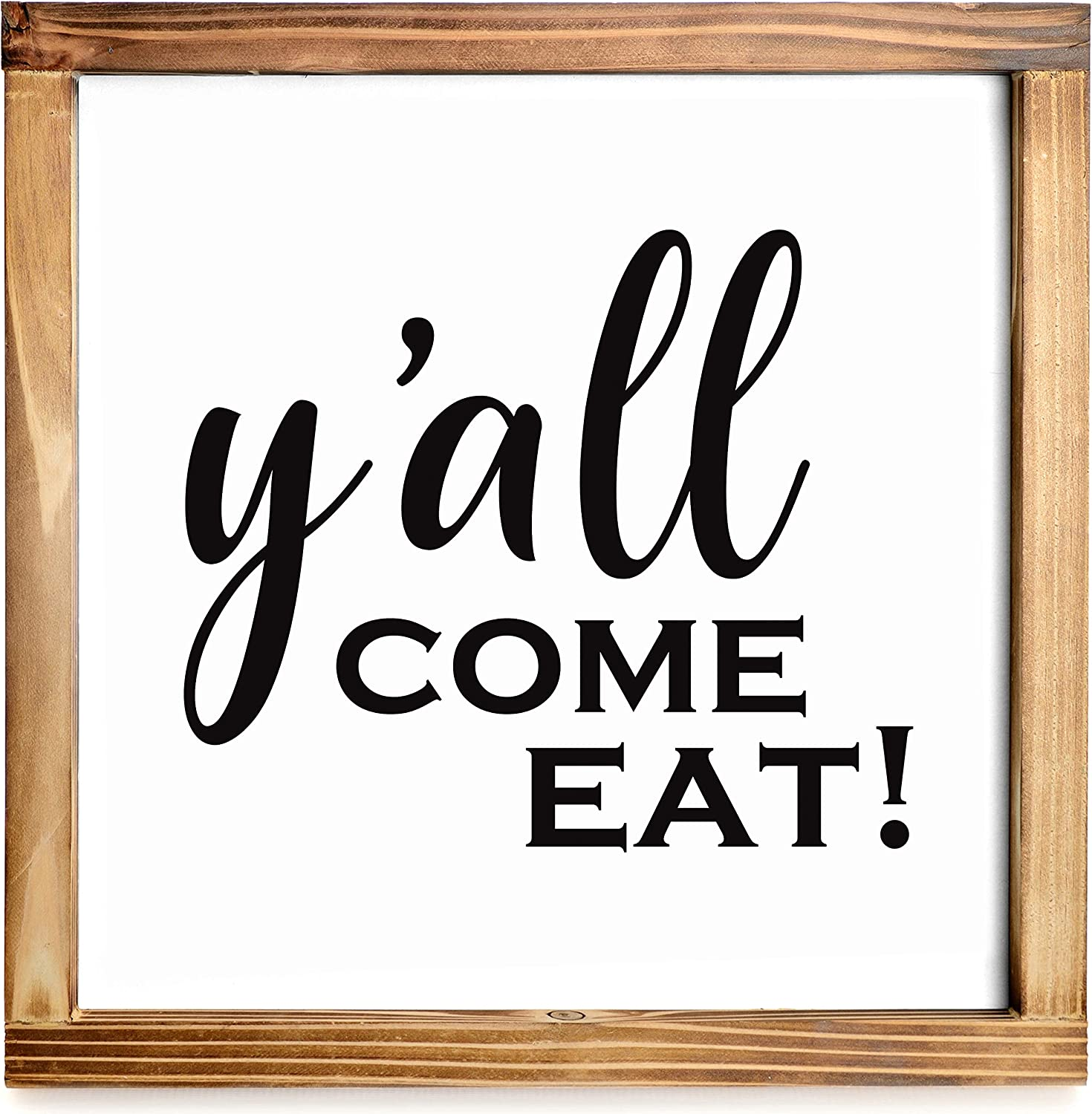 Y'all Come Eat Sign-Southern Kitchen Sign - Modern Farmhouse Kitchen Decor- Kitchen Wall Decor- Eat Sign for Kitchen - Country Kitchen Decor, Farmhouse Decor Sign with Solid Wood Frame 12x12 Inch