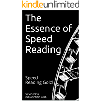 The Essence of Speed Reading: Speed Reading Gold (English Edition)