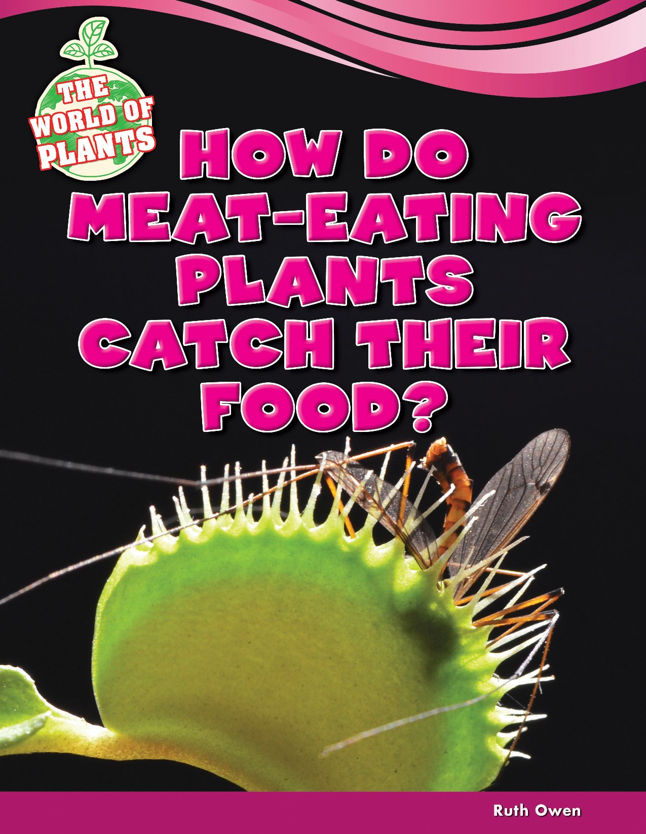 How Do Meat-Eating Plants Catch Their Food? (World of Plants) PDF