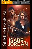 Semi-Magical: (A Harper Hall/Misfits of Magic Crossover Novel)