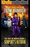 Serpent's Return: A Superhero Urban Fantasy (The Rise of Heroes Book 1)